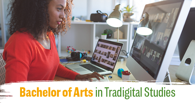 Bachelor of Arts in Tradigital Studies Image